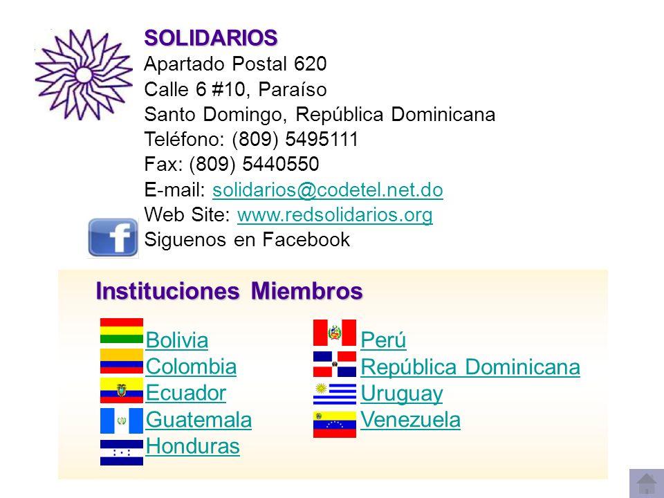 SOLIDARIOS Apartado Postal 620 Calle 6 #10, Paraíso Santo Domingo, República Dominicana Teléfono: (809) 5495111 Fax: (809) 5440550 E-mail: solidarios@