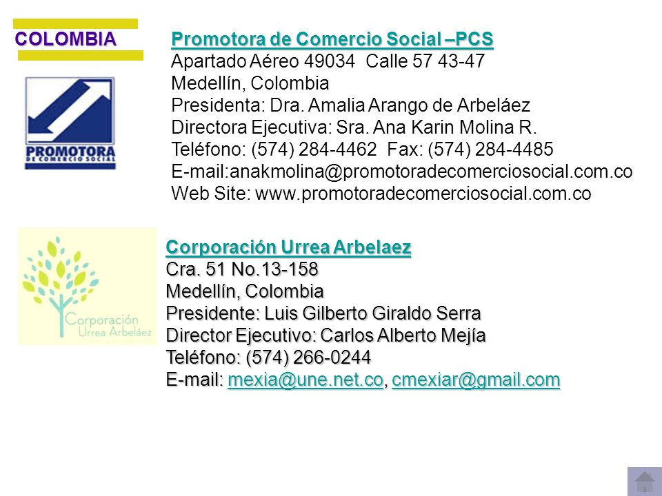 Promotora de Comercio Social –PCS Apartado Aéreo 49034 Calle 57 43-47 Medellín, Colombia Presidenta: Dra. Amalia Arango de Arbeláez Directora Ejecutiv