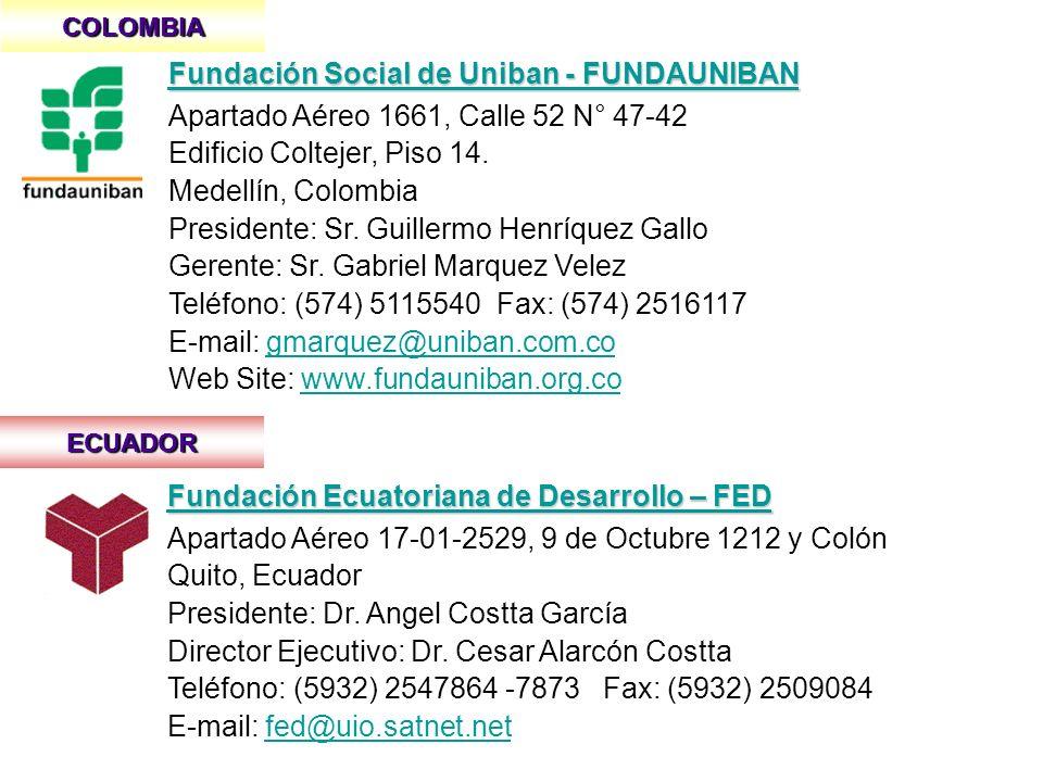 COLOMBIA Fundación Social de Uniban - FUNDAUNIBAN Fundación Social de Uniban - FUNDAUNIBAN Apartado Aéreo 1661, Calle 52 N° 47-42 Edificio Coltejer, P