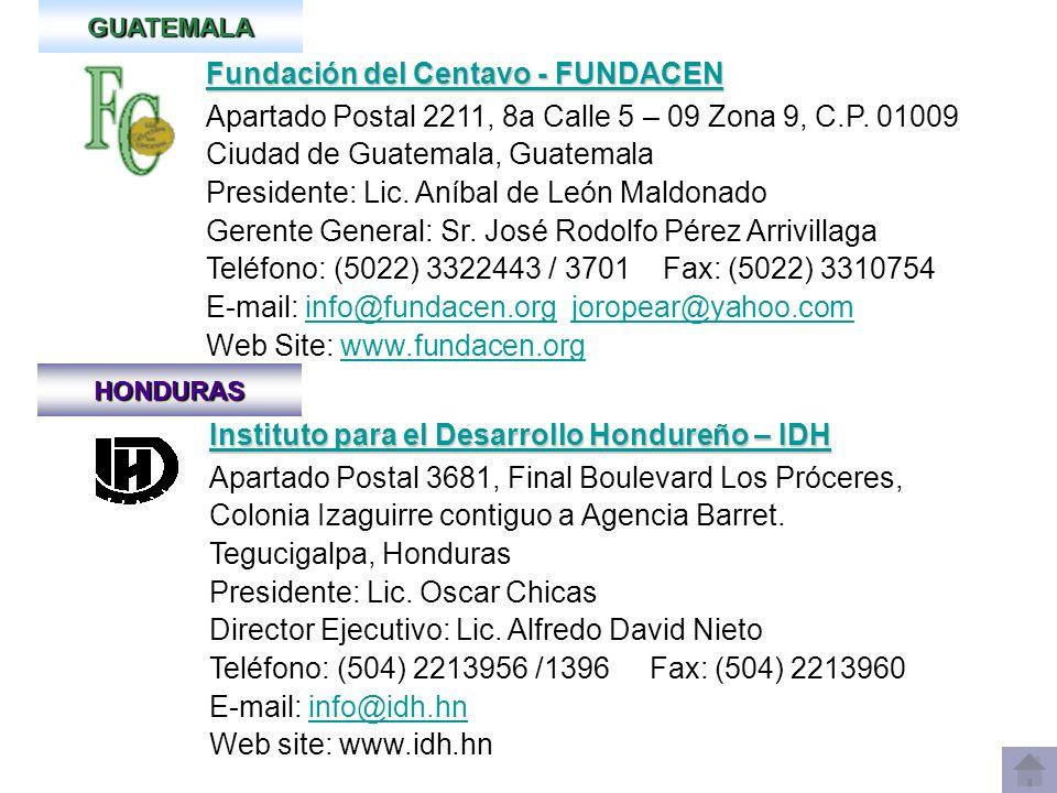 HONDURAS Fundación Banhcafé para las Comunidades Cafetaleras de Honduras - FUNBANHCAFE Fundación Banhcafé para las Comunidades Cafetaleras de Honduras - FUNBANHCAFE Apartado Postal 3814 Col.