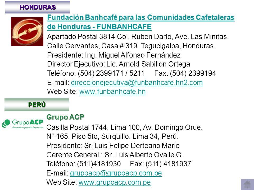 HONDURAS Fundación Banhcafé para las Comunidades Cafetaleras de Honduras - FUNBANHCAFE Fundación Banhcafé para las Comunidades Cafetaleras de Honduras