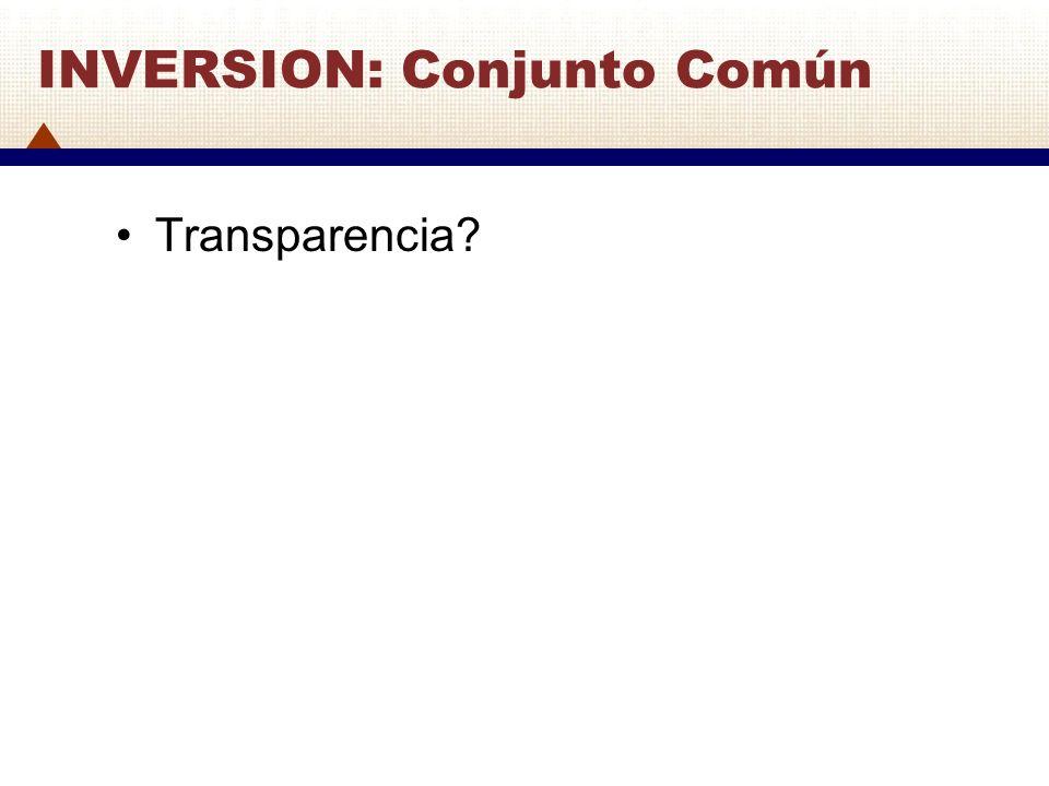 INVERSION: Conjunto Común Transparencia?
