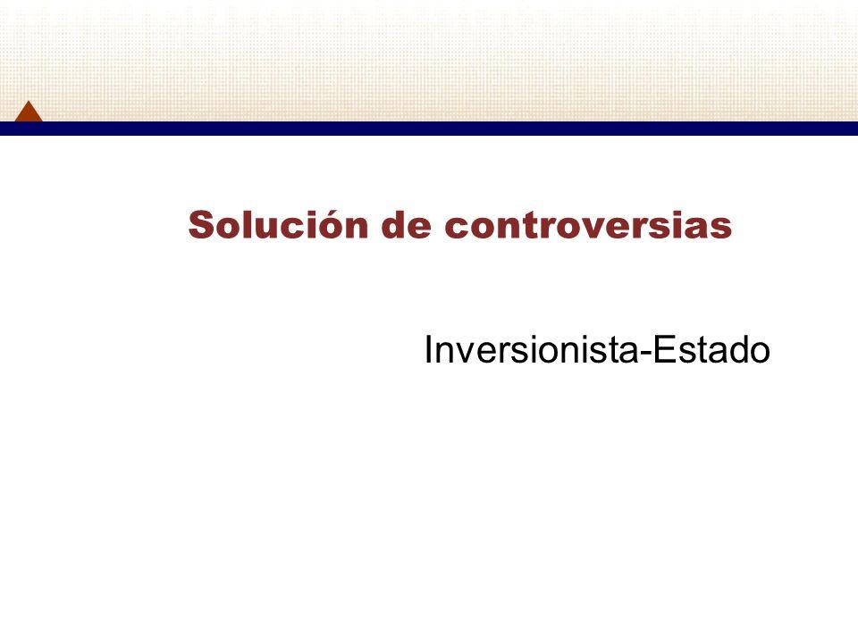 Solución de controversias Inversionista-Estado
