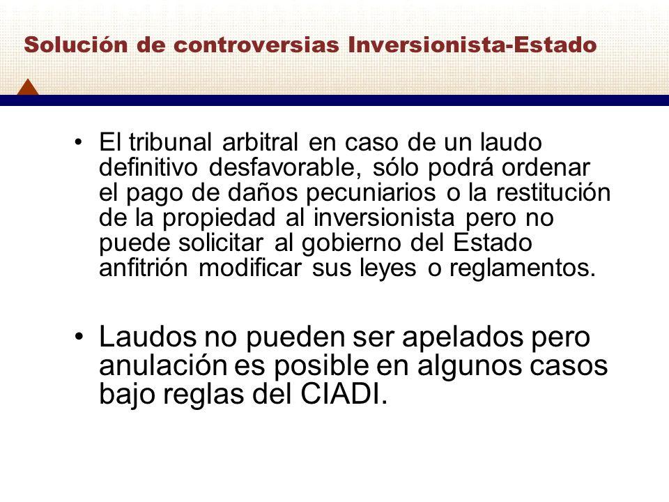 Solución de controversias Inversionista-Estado El tribunal arbitral en caso de un laudo definitivo desfavorable, sólo podrá ordenar el pago de daños p
