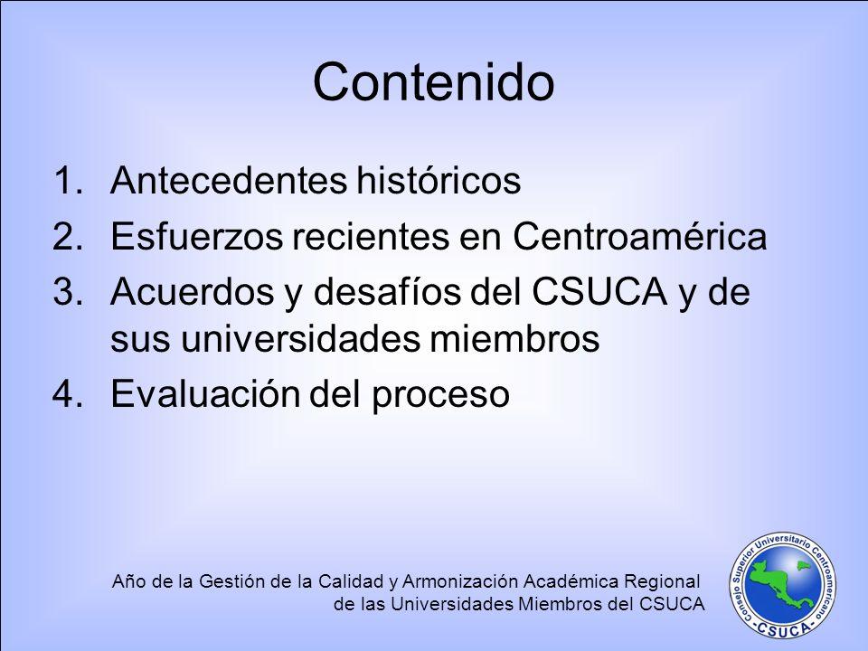 Año de la Gestión de la Calidad y Armonización Académica Regional de las Universidades Miembros del CSUCA Contenido 1.Antecedentes históricos 2.Esfuer