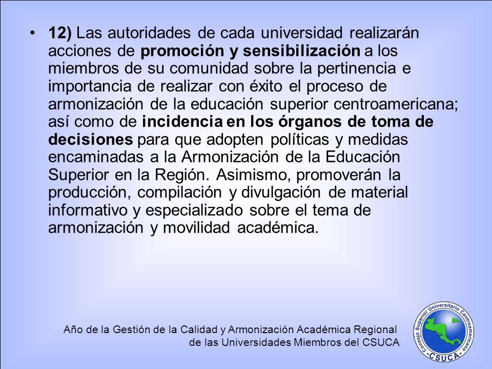 Año de la Gestión de la Calidad y Armonización Académica Regional de las Universidades Miembros del CSUCA 12) Las autoridades de cada universidad real