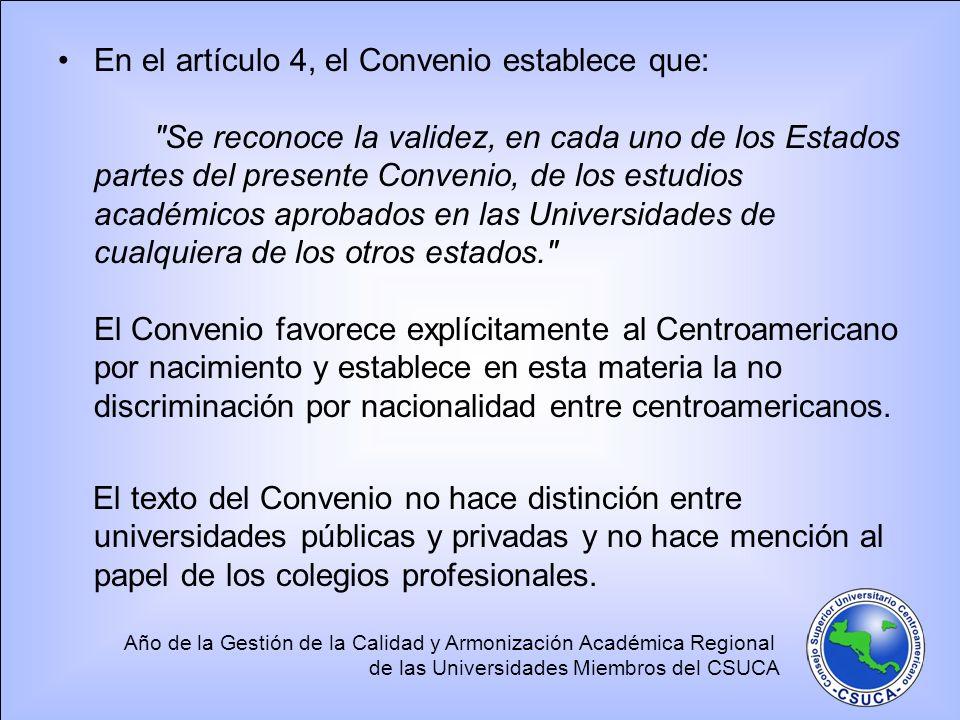 Año de la Gestión de la Calidad y Armonización Académica Regional de las Universidades Miembros del CSUCA En el artículo 4, el Convenio establece que: