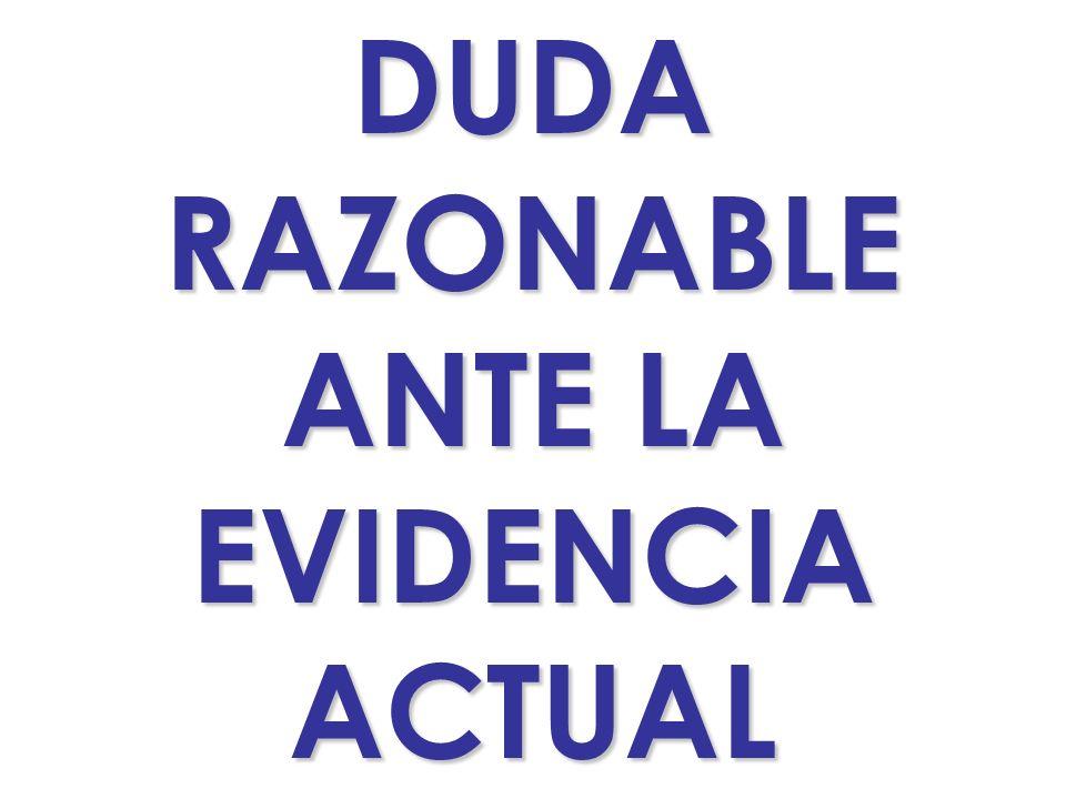DUDARAZONABLE ANTE LA EVIDENCIAACTUAL