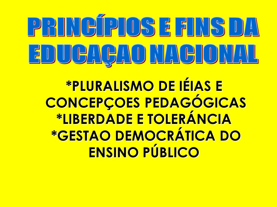 *PLURALISMO DE IÉIAS E CONCEPÇOES PEDAGÓGICAS *LIBERDADE E TOLERÁNCIA *GESTAO DEMOCRÁTICA DO ENSINO PÚBLICO