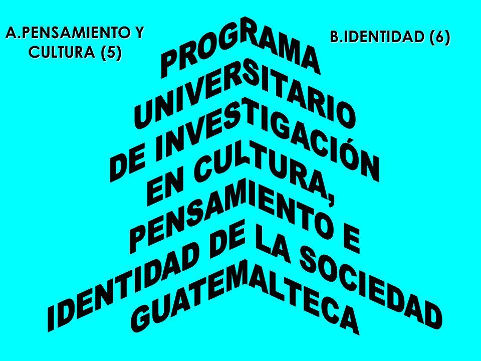 A.PENSAMIENTO Y CULTURA (5) B.IDENTIDAD (6)