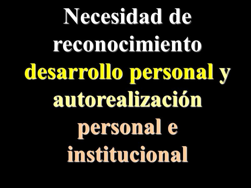 Necesidad de reconocimiento desarrollo personal y autorealización personal e institucional