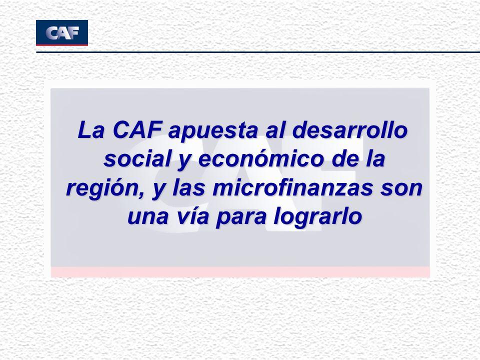 La CAF apuesta al desarrollo social y económico de la región, y las microfinanzas son una vía para lograrlo La CAF apuesta al desarrollo social y econ