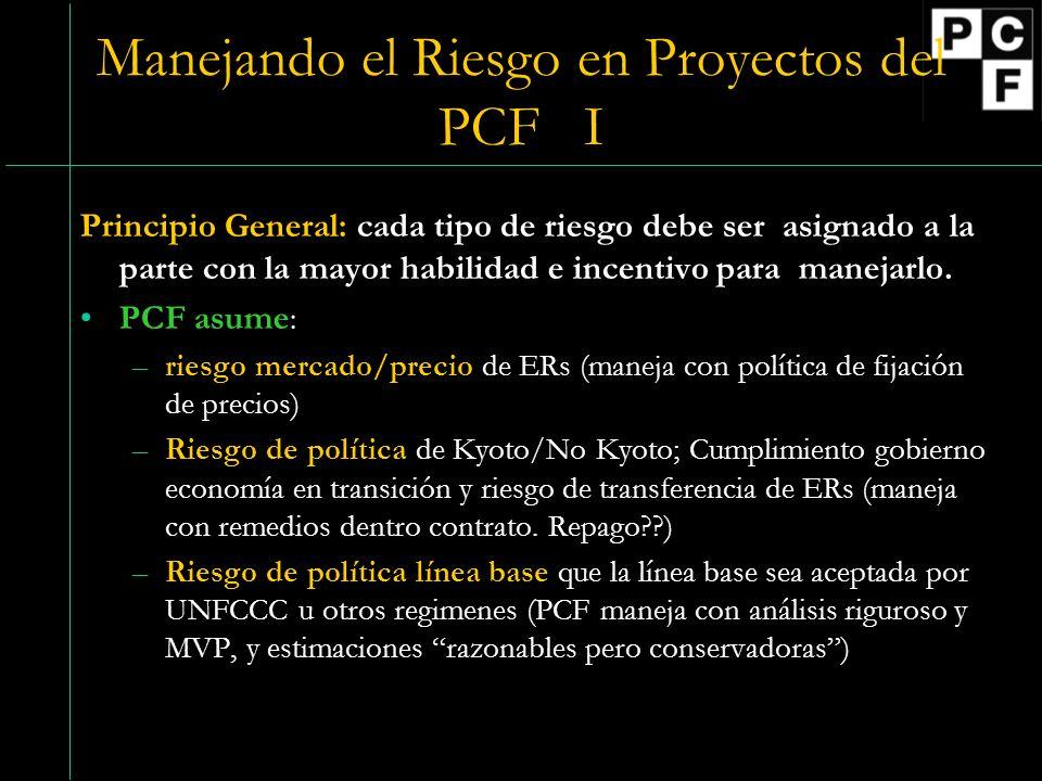 Manejando el Riesgo en Proyectos del PCF I Principio General: cada tipo de riesgo debe ser asignado a la parte con la mayor habilidad e incentivo para manejarlo.