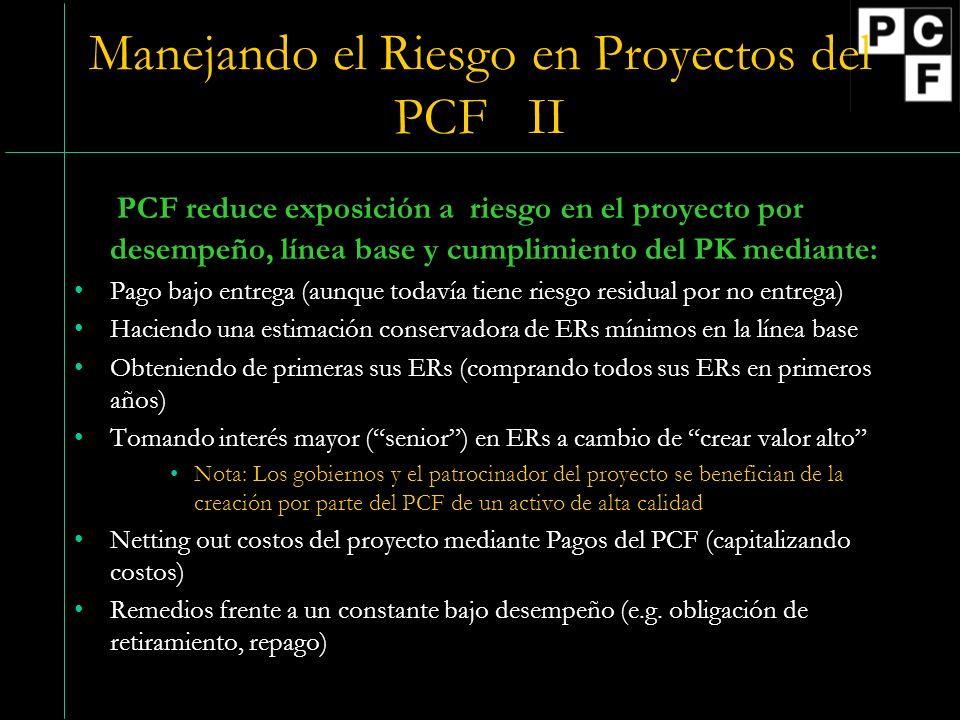 Manejando el Riesgo en Proyectos del PCF II PCF reduce exposición a riesgo en el proyecto por desempeño, línea base y cumplimiento del PK mediante: Pa
