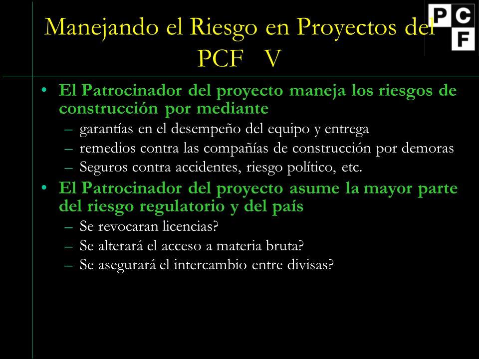 Manejando el Riesgo en Proyectos del PCF V El Patrocinador del proyecto maneja los riesgos de construcción por mediante –garantías en el desempeño del