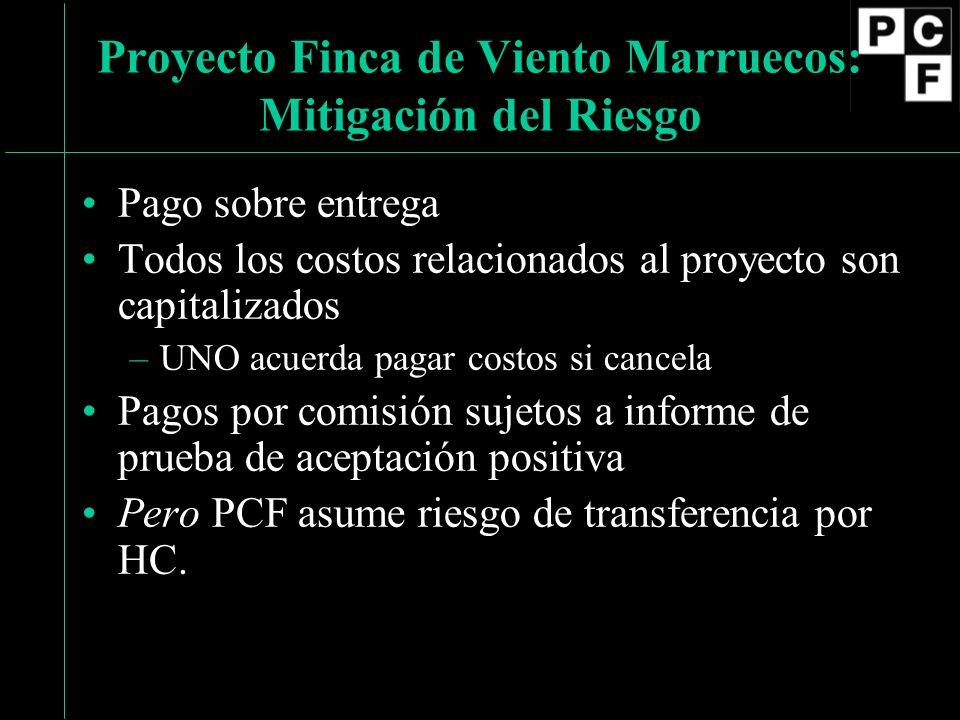 Pago sobre entrega Todos los costos relacionados al proyecto son capitalizados –UNO acuerda pagar costos si cancela Pagos por comisión sujetos a informe de prueba de aceptación positiva Pero PCF asume riesgo de transferencia por HC.