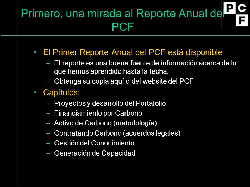 Primero, una mirada al Reporte Anual del PCF El Primer Reporte Anual del PCF está disponible –El reporte es una buena fuente de información acerca de lo que hemos aprendido hasta la fecha.
