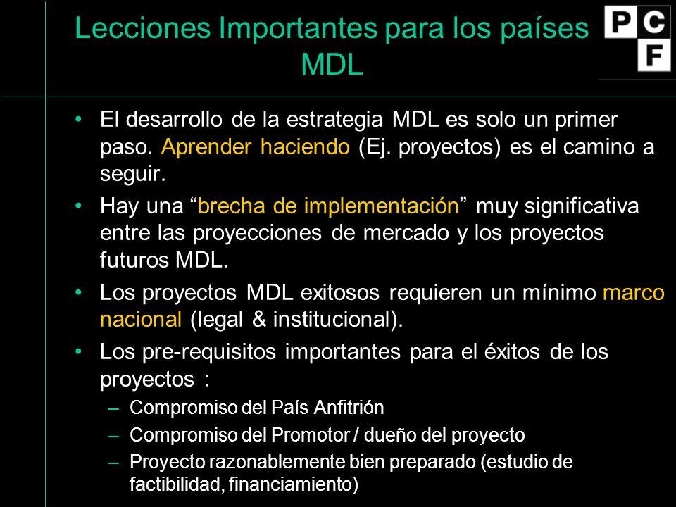 Lecciones Importantes para los países MDL El desarrollo de la estrategia MDL es solo un primer paso.