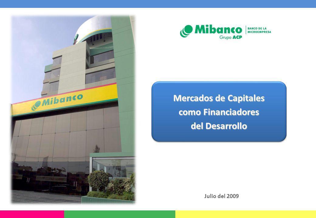 Julio del 2009 Mercados de Capitales como Financiadores del Desarrollo Mercados de Capitales como Financiadores del Desarrollo
