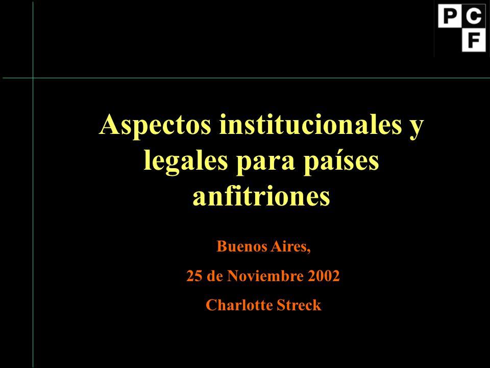 Aspectos institucionales y legales para países anfitriones Buenos Aires, 25 de Noviembre 2002 Charlotte Streck