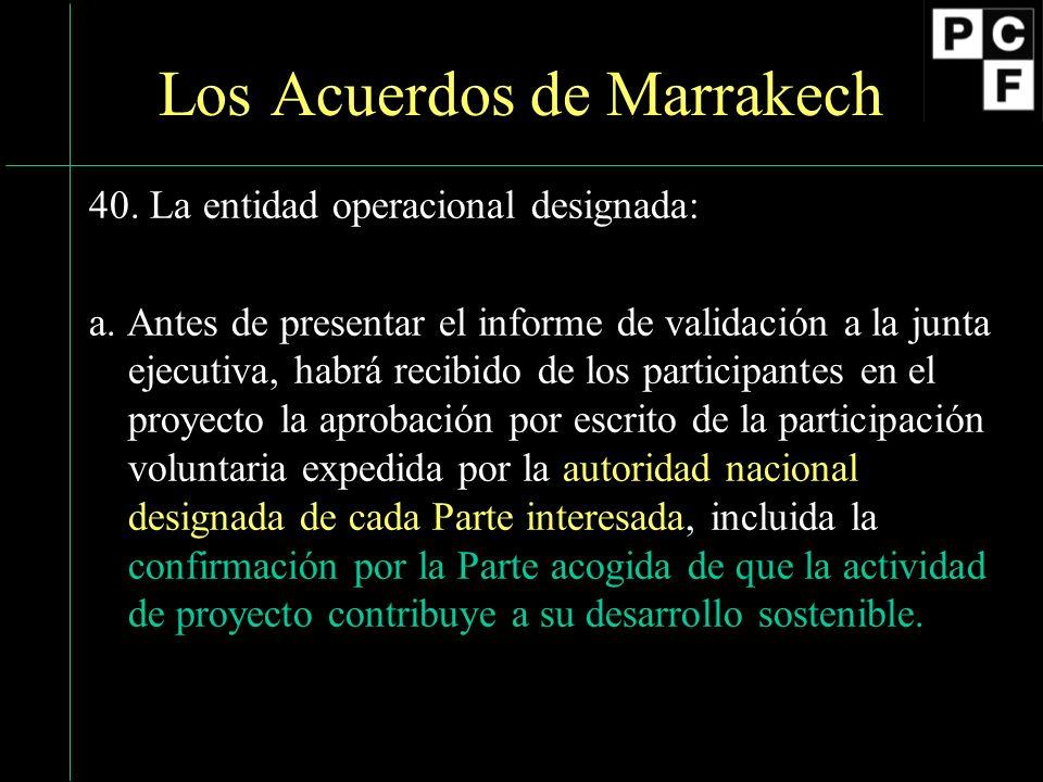 Los Acuerdos de Marrakech 40. La entidad operacional designada: a. Antes de presentar el informe de validación a la junta ejecutiva, habrá recibido de