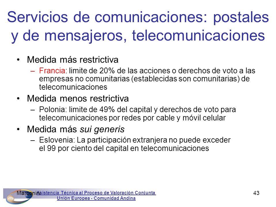 Asistencia Técnica al Proceso de Valoración Conjunta Unión Europea - Comunidad Andina Marconini43 Servicios de comunicaciones: postales y de mensajero