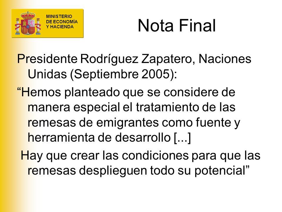 MINISTERIO DE ECONOMÍA Y HACIENDA Nota Final Presidente Rodríguez Zapatero, Naciones Unidas (Septiembre 2005): Hemos planteado que se considere de man