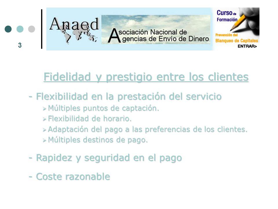 3 Fidelidad y prestigio entre los clientes - Flexibilidad en la prestación del servicio Múltiples puntos de captación.