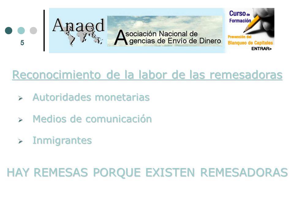 5 Reconocimiento de la labor de las remesadoras Autoridades monetarias Autoridades monetarias Medios de comunicación Medios de comunicación Inmigrantes Inmigrantes HAY REMESAS PORQUE EXISTEN REMESADORAS