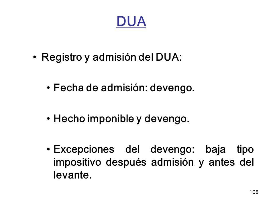 108 DUA Registro y admisión del DUA: Fecha de admisión: devengo. Hecho imponible y devengo. Excepciones del devengo: baja tipo impositivo después admi