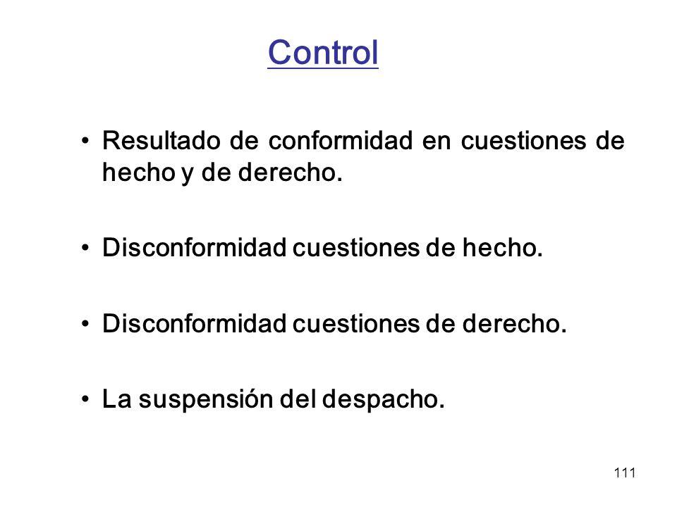 111 Control Resultado de conformidad en cuestiones de hecho y de derecho. Disconformidad cuestiones de hecho. Disconformidad cuestiones de derecho. La