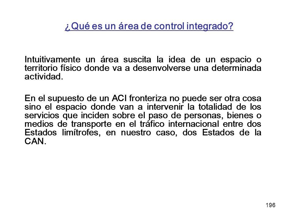196 ¿Qué es un área de control integrado? Intuitivamente un área suscita la idea de un espacio o territorio físico donde va a desenvolverse una determ