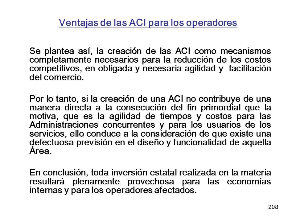 208 Ventajas de las ACI para los operadores Se plantea así, la creación de las ACI como mecanismos completamente necesarios para la reducción de los c