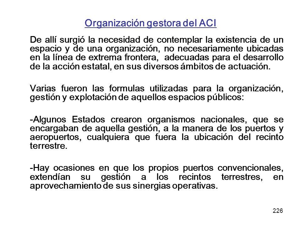 226 Organización gestora del ACI De allí surgió la necesidad de contemplar la existencia de un espacio y de una organización, no necesariamente ubicad