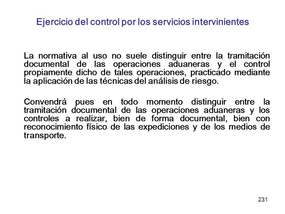 231 Ejercicio del control por los servicios intervinientes La normativa al uso no suele distinguir entre la tramitación documental de las operaciones