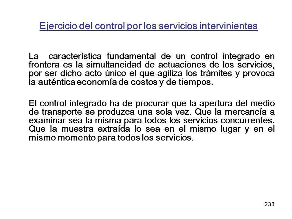 233 Ejercicio del control por los servicios intervinientes La característica fundamental de un control integrado en frontera es la simultaneidad de ac