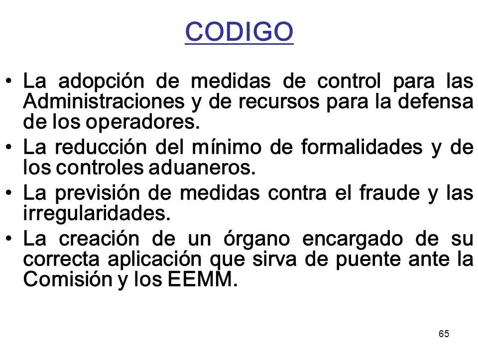 65 CODIGO La adopción de medidas de control para las Administraciones y de recursos para la defensa de los operadores. La reducción del mínimo de form