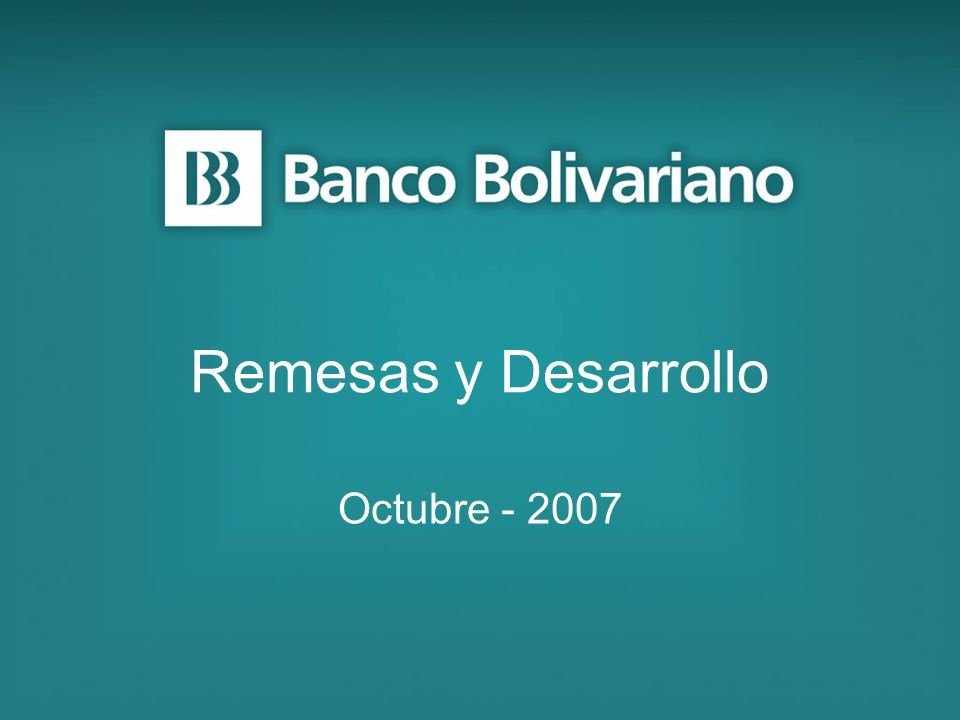 Remesas y Desarrollo Octubre - 2007