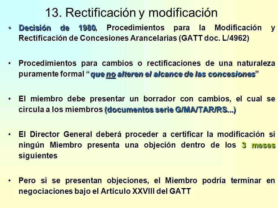 1.Negociaciones, rectificaciones y modificaciones 2.Renegociaciones (GATT Artículo XXVIII) 3.Creación Unión Aduanera (GATT Artículo XXIV) 4.Otras situ