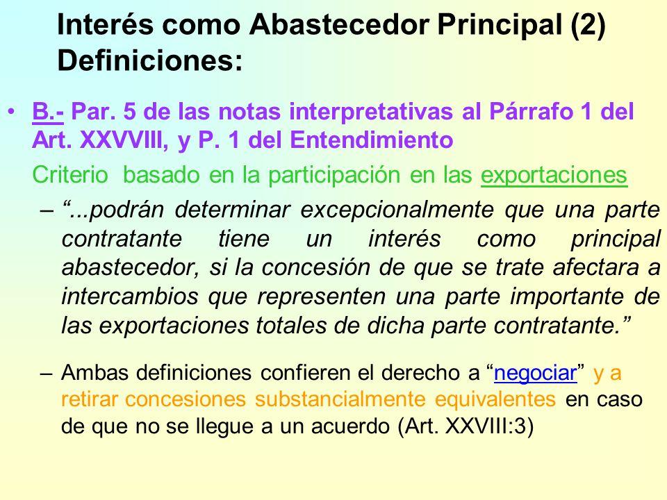 Interés como Abastecedor Principal (1) Definiciones: A.- Art. XXVIII y P. 4 de las notas interpretativas al Párrafo 1 del Art. XXVIII Criterio basado