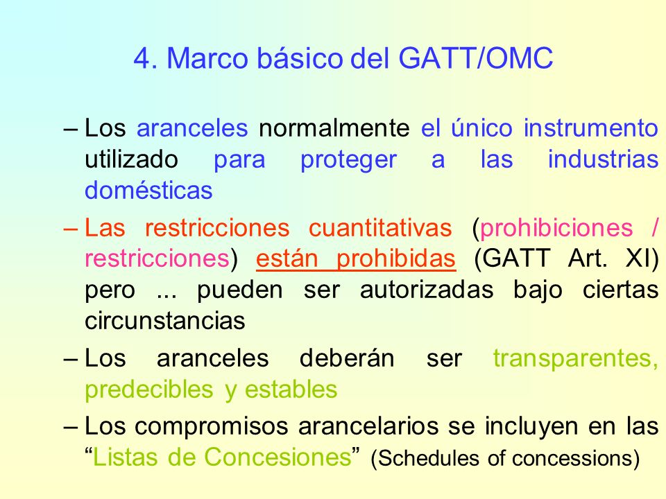 III. GATT ARTÍCULO XXVIII BIS – NEGOCIACIONES ARANCELARIAS Las Reglas del Juego
