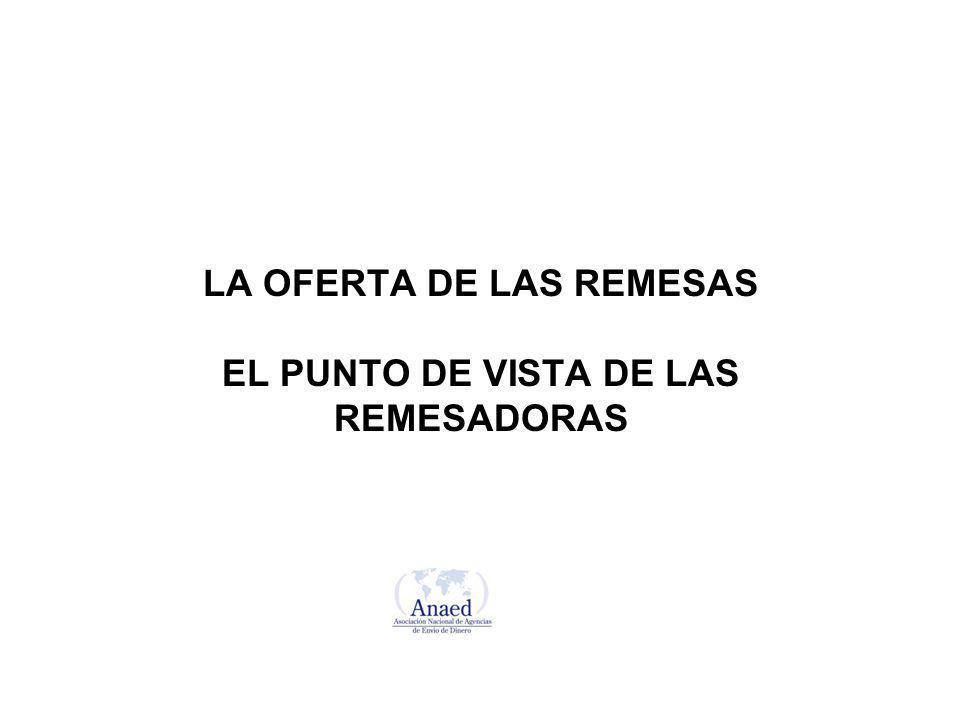 LA OFERTA DE LAS REMESAS EL PUNTO DE VISTA DE LAS REMESADORAS