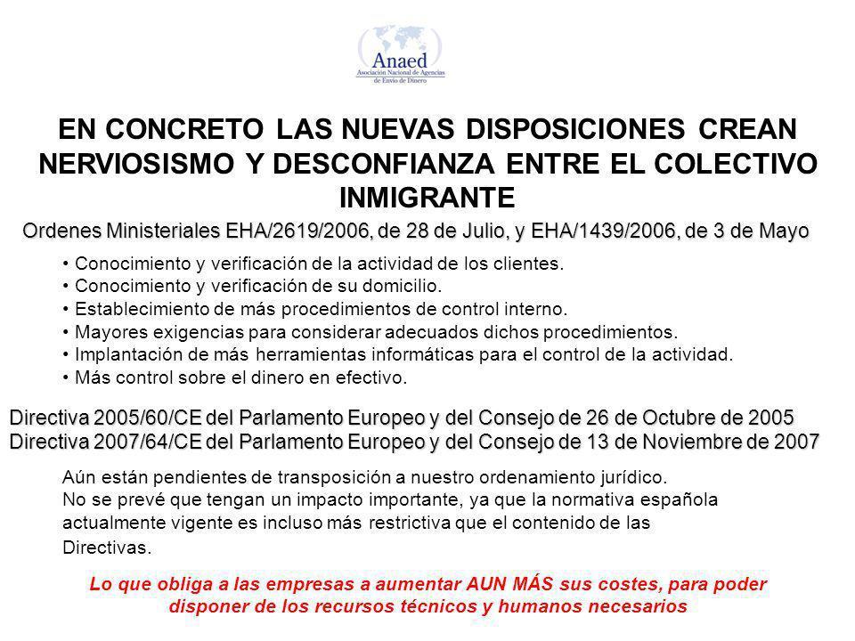 EN CONCRETO LAS NUEVAS DISPOSICIONES CREAN NERVIOSISMO Y DESCONFIANZA ENTRE EL COLECTIVO INMIGRANTE Ordenes Ministeriales EHA/2619/2006, de 28 de Juli