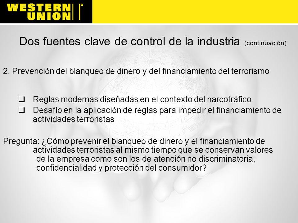 Dos fuentes clave de control de la industria (continuación) 2. Prevención del blanqueo de dinero y del financiamiento del terrorismo Reglas modernas d