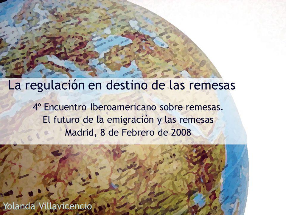 La regulación en destino de las remesas 4º Encuentro Iberoamericano sobre remesas.