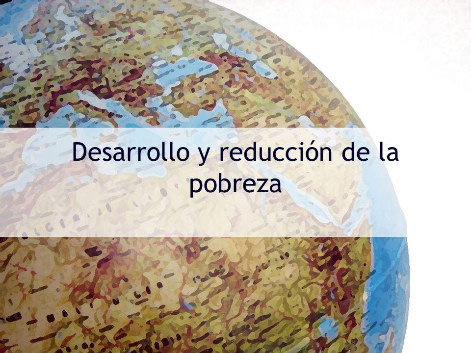 Desarrollo y reducción de la pobreza