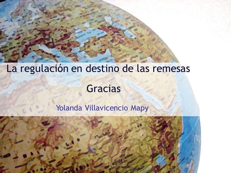 La regulación en destino de las remesas Gracias Yolanda Villavicencio Mapy