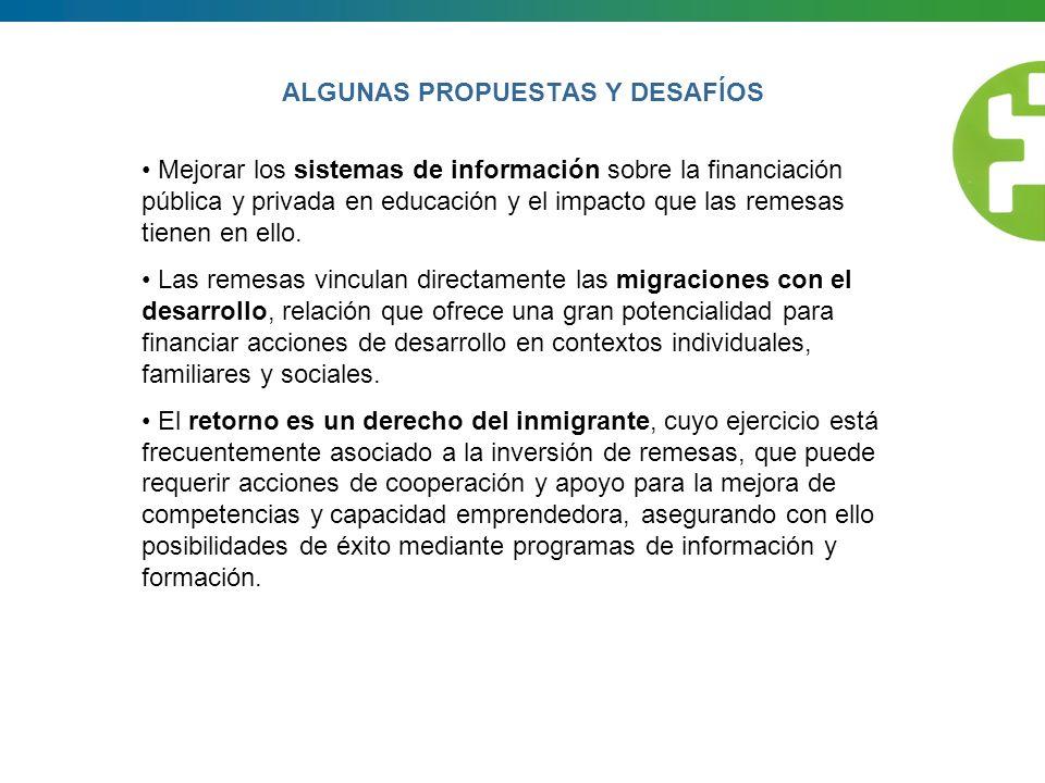ALGUNAS PROPUESTAS Y DESAFÍOS Promover la implicación de la administración pública local en cuanto a la responsabilidad social en el uso de las remesas, beneficiando a la comunidad de origen.