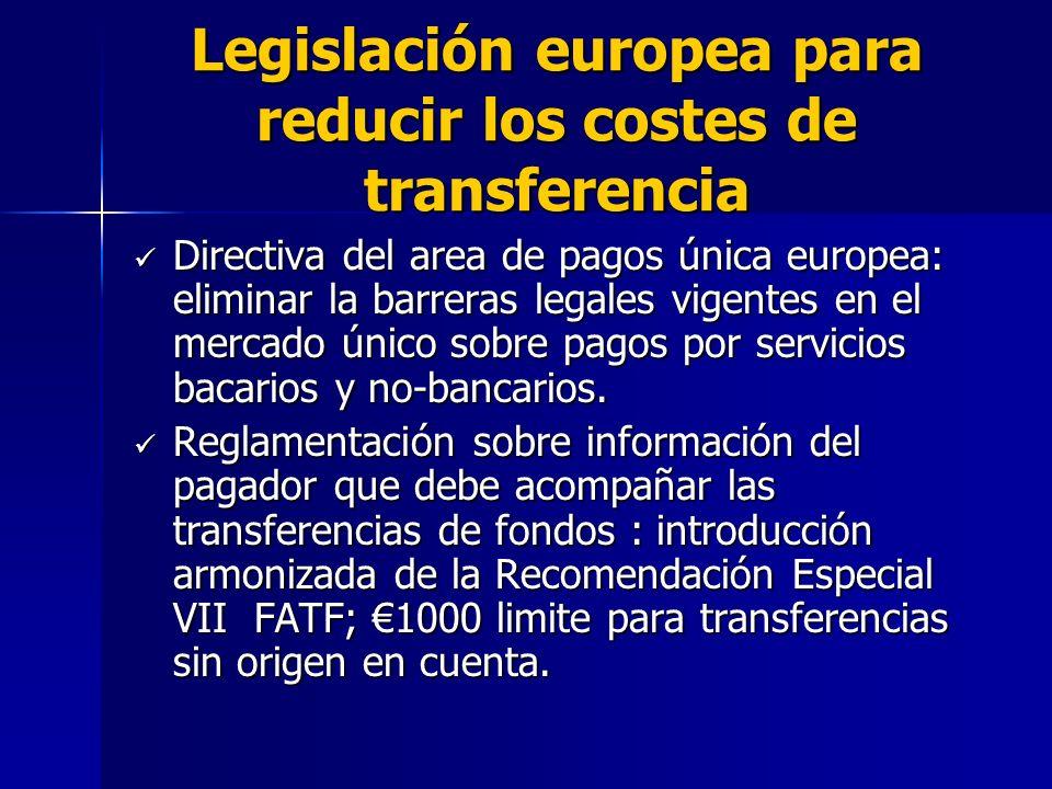 Legislación europea para reducir los costes de transferencia Directiva del area de pagos única europea: eliminar la barreras legales vigentes en el mercado único sobre pagos por servicios bacarios y no-bancarios.