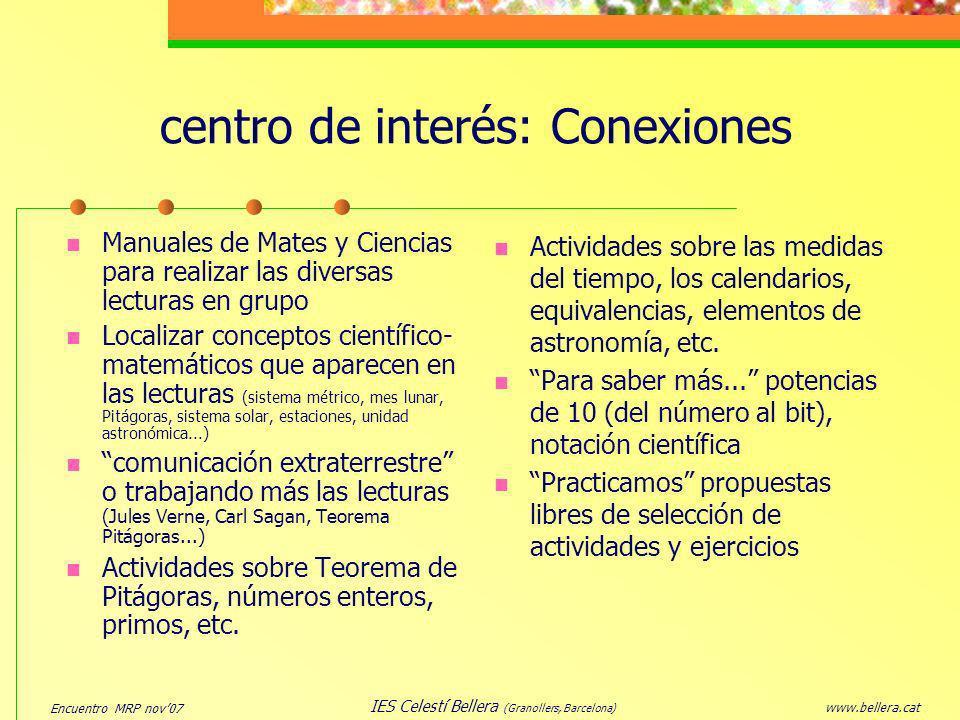Encuentro MRP nov07 www.bellera.cat IES Celestí Bellera (Granollers, Barcelona) centro de interés: Conexiones Manuales de Mates y Ciencias para realiz